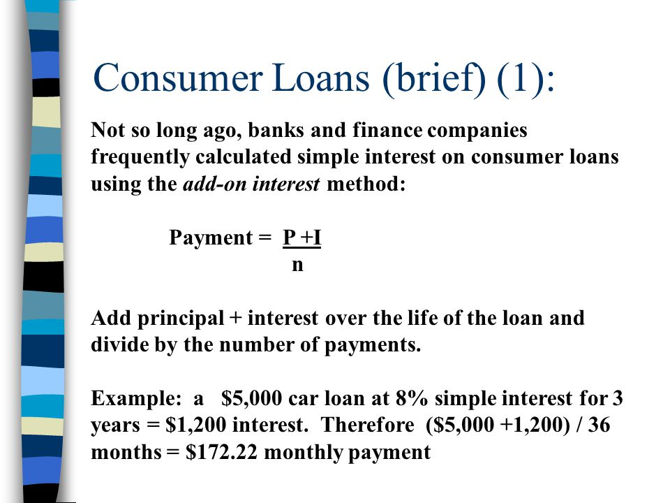 Consumer Loans (2): Problem: this was charging interest on the full $5,000 for the whole life of the loan despite the principal being partially paid down each month.