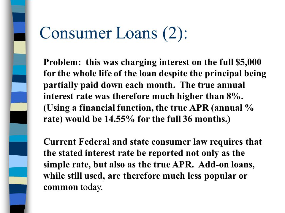 Consumer Loans (2): Problem: this was charging interest on the full $5,000 for the whole life of the loan despite the principal being partially paid d