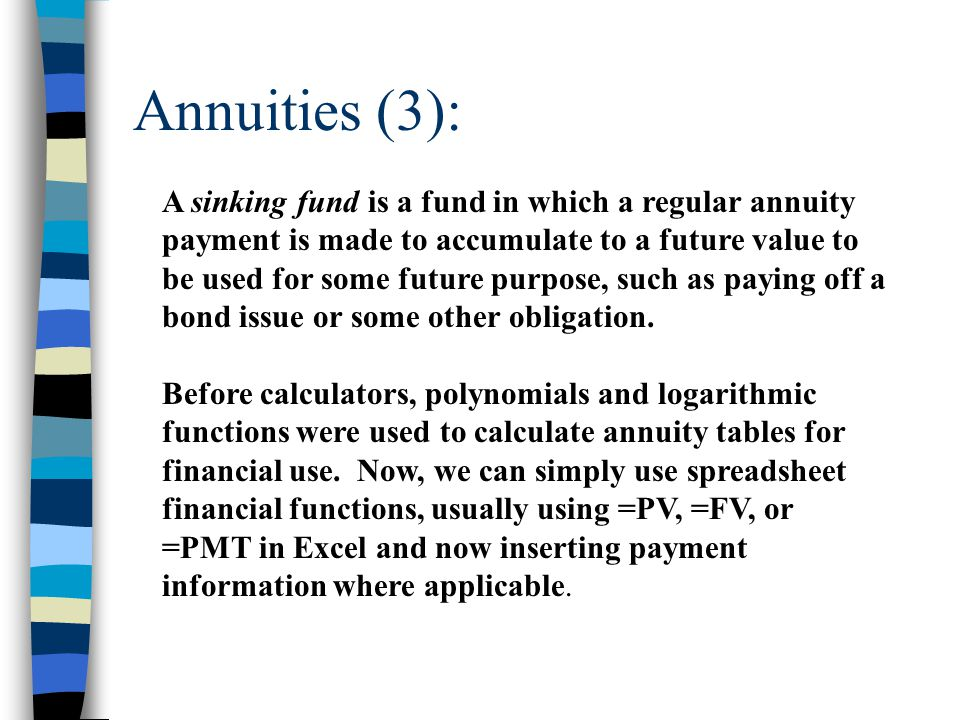Annuities (4): Illustration: We need to accumulate a sinking fund of $100,000 in ten years (120 months) to pay off a note payable.