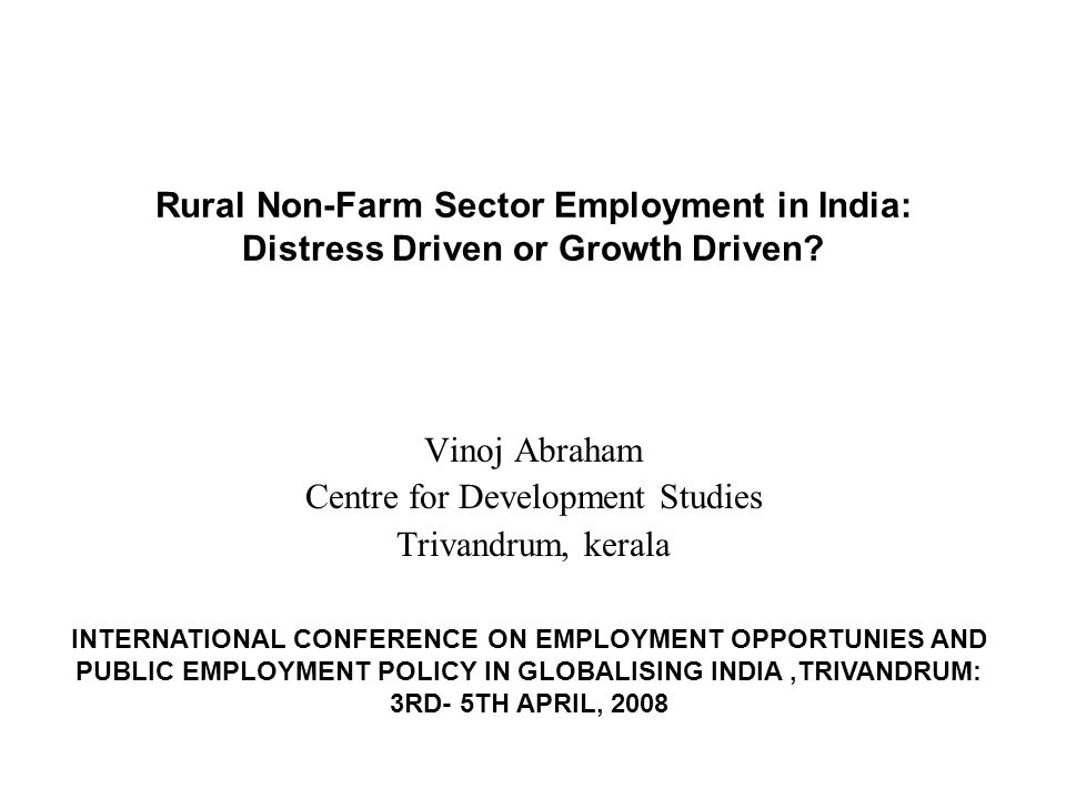 Rural Non-Farm Sector Employment in India: Distress Driven or Growth Driven.