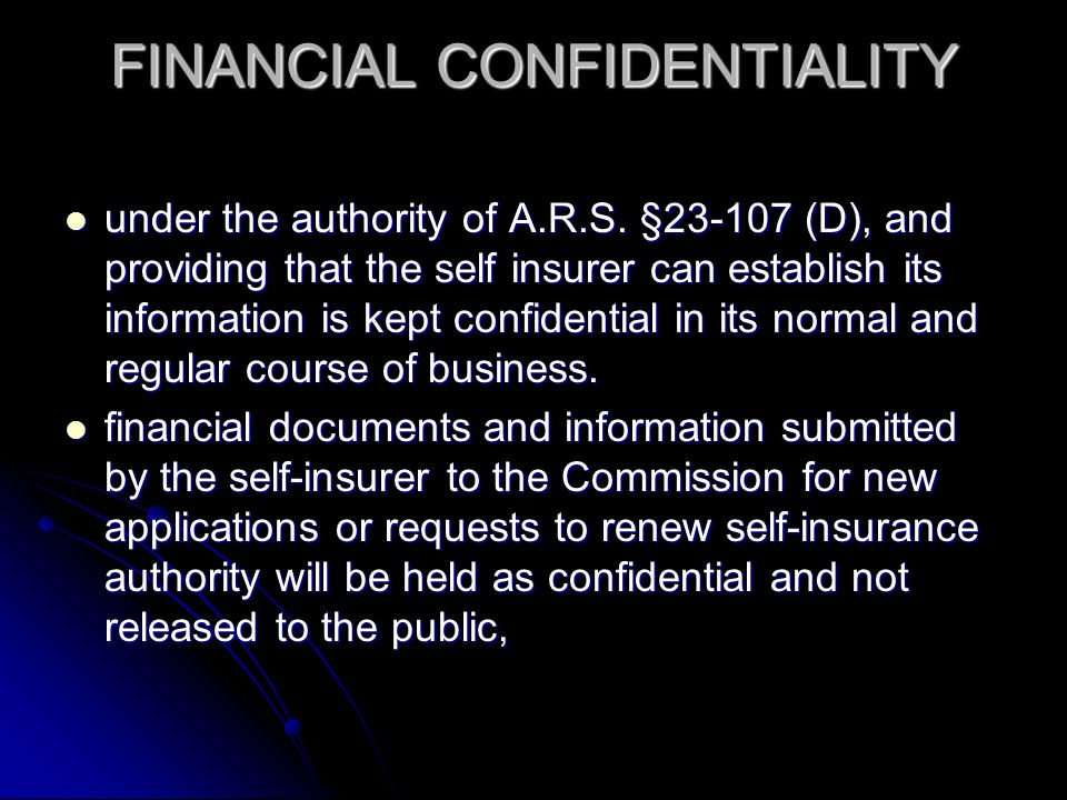 REVIEW OF APPLICATION OR RENEWAL  The Accounting Division must determine if the Self-Insurer meets the requirements of A.R.S.