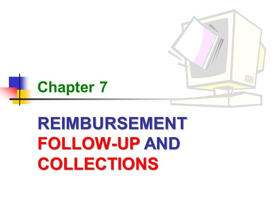 2 Follow-up and Collections Reimbursement Follow-up and Collections Learning Objectives Describeclaim determination process Describe the claim determination process used by health plans.