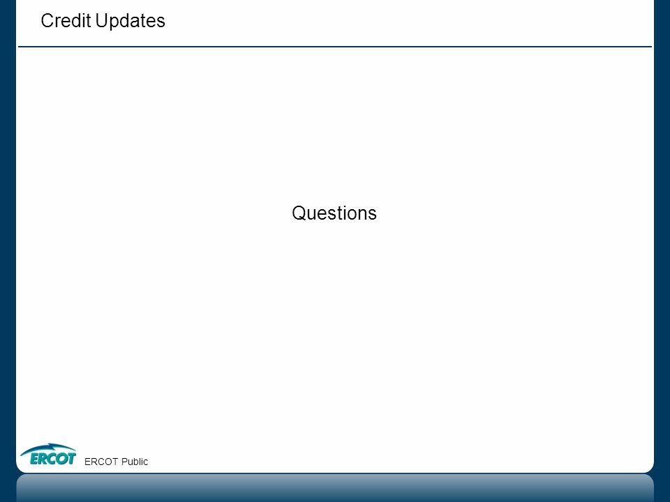 Questions ERCOT Public Credit Updates