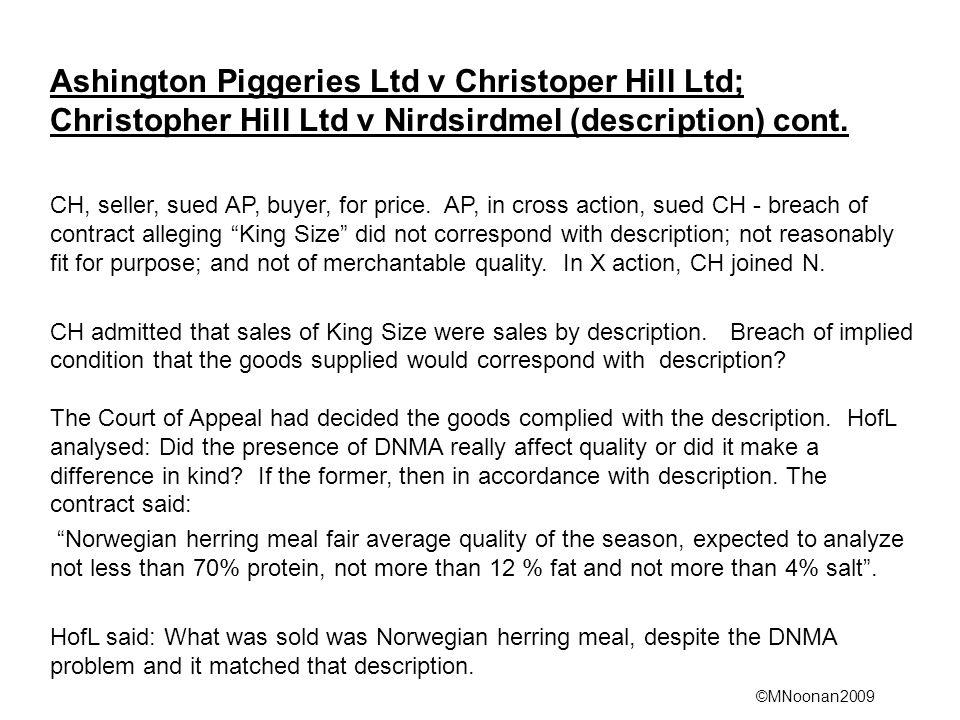 ©MNoonan2009 Ashington Piggeries Ltd v Christoper Hill Ltd; Christopher Hill Ltd v Nirdsirdmel (description) cont. CH, seller, sued AP, buyer, for pri