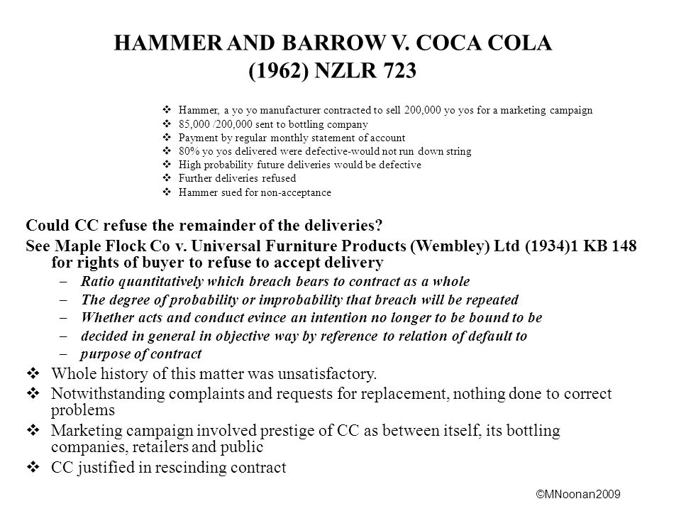 ©MNoonan2009 HAMMER AND BARROW V. COCA COLA (1962) NZLR 723  Hammer, a yo yo manufacturer contracted to sell 200,000 yo yos for a marketing campaign