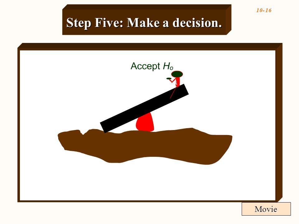 10- 16 Step Five: Make a decision. Movie