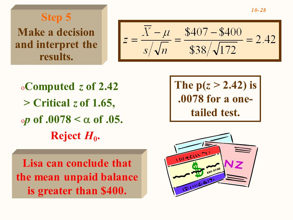 10- 28 The p(z > 2.42) is.0078 for a one- tailed test.