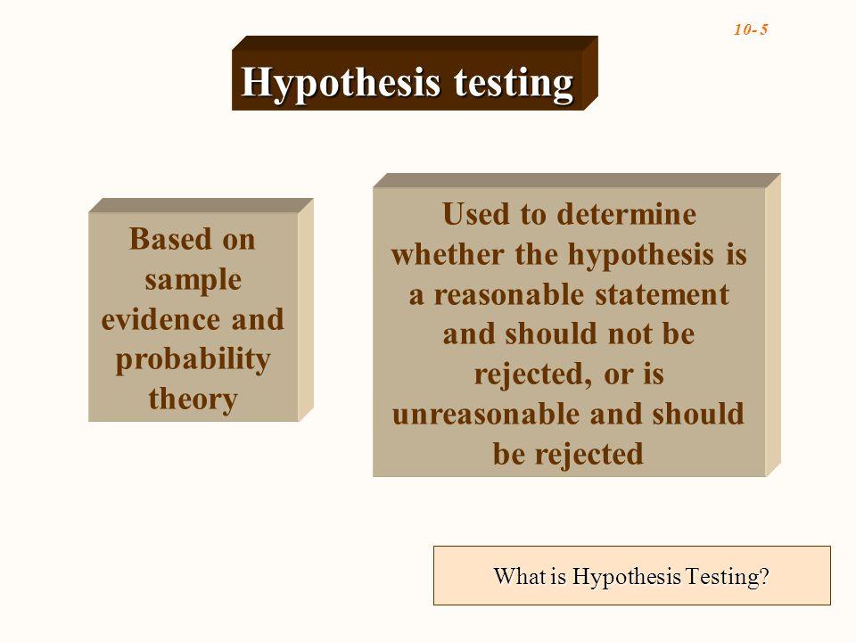 10- 6 Hypothesis Testing