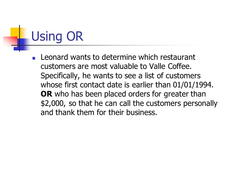 Using OR Leonard wants to determine which restaurant customers are most valuable to Valle Coffee.