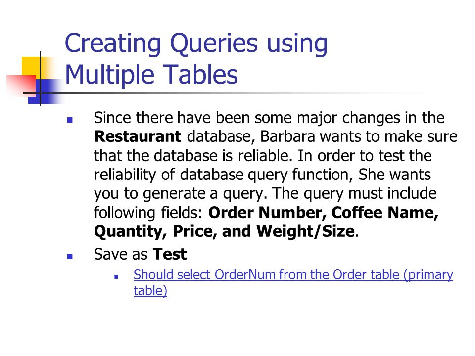 Querying and Sorting of multiple Tables Barbara wants to have following information for the upcoming quarterly report: CustomerName, City, State, BillingDate, InvoiceAmt, Paid, and First Contact.