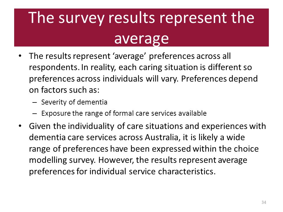 The survey results represent the average 34 The results represent 'average' preferences across all respondents.