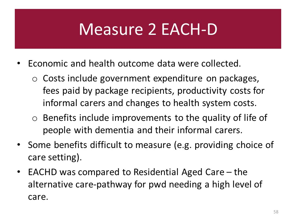 Measure 2 EACH-D 58 Economic and health outcome data were collected.