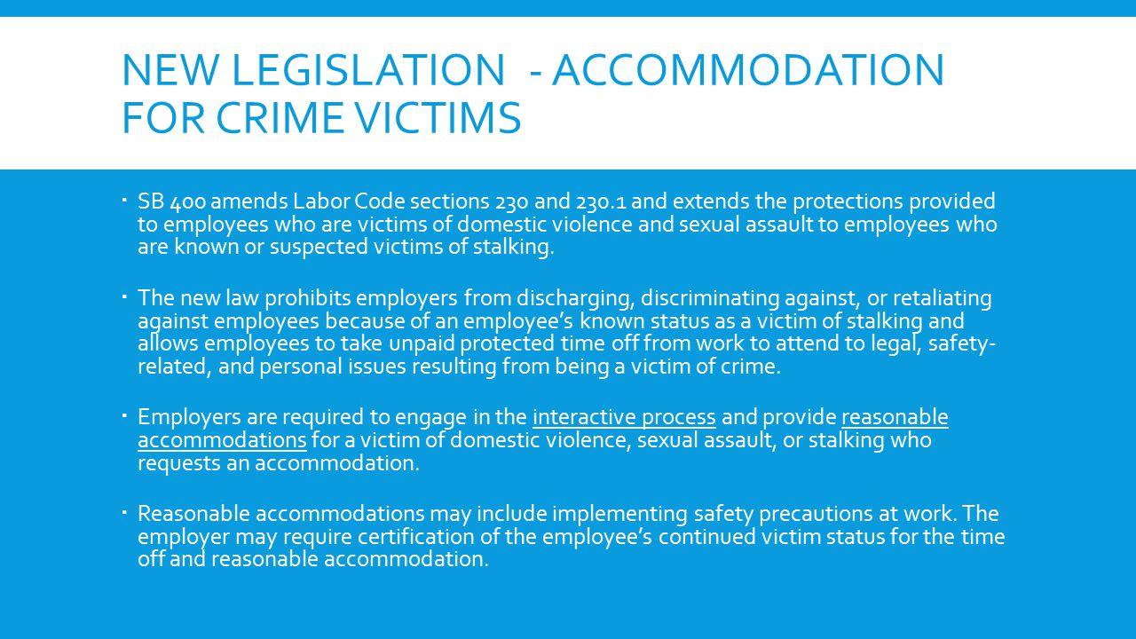 NEW LEGISLATION - CRIMINAL BACKGROUND CHECKS  SB 530 – Creates New Limitations on the use of Criminal Background Checks.