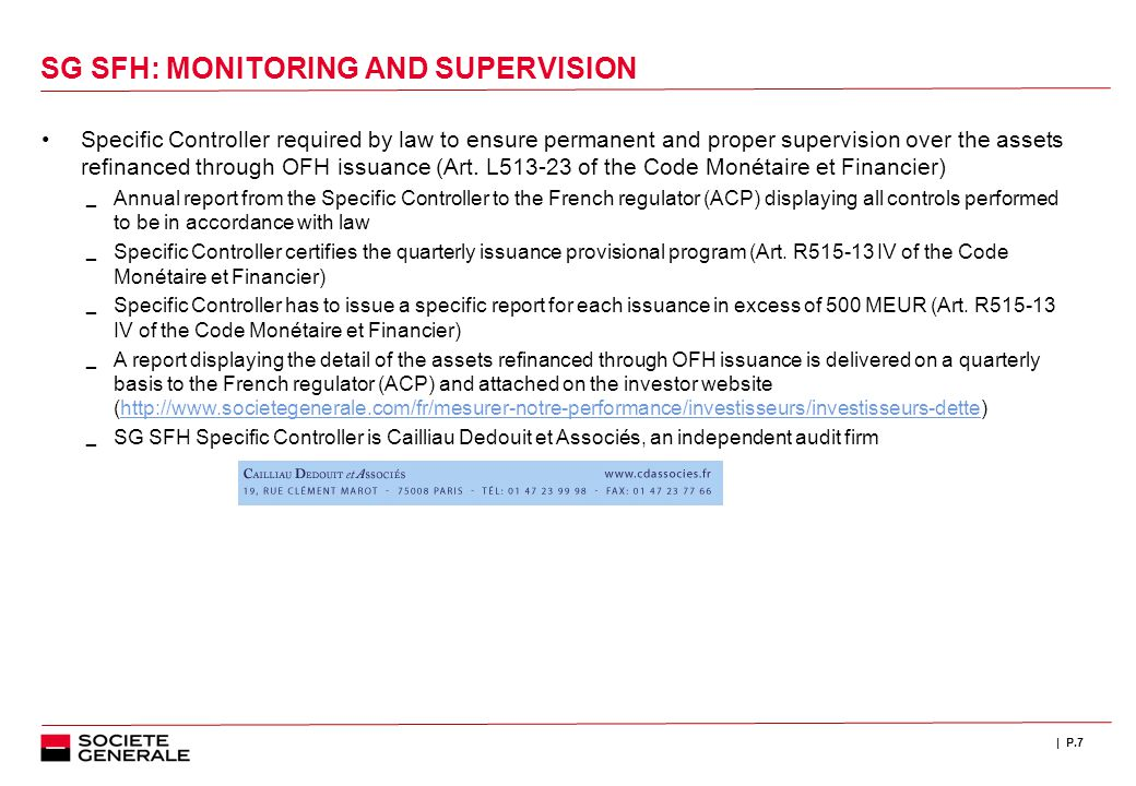 | P.7 SG SFH: MONITORING AND SUPERVISION Specific Controller required by law to ensure permanent and proper supervision over the assets refinanced through OFH issuance (Art.