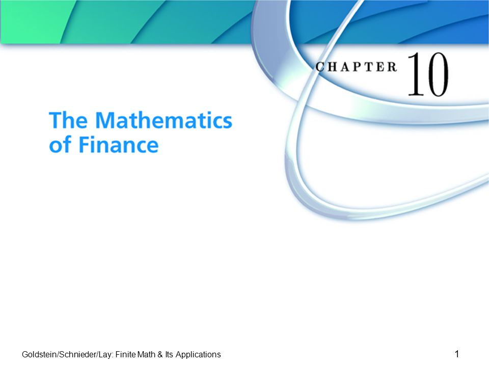 Goldstein/Schnieder/Lay: Finite Math & Its Applications 1 Chapter 10 The Mathematics of Finance