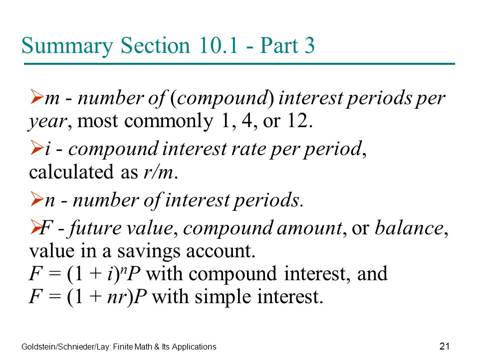 Goldstein/Schnieder/Lay: Finite Math & Its Applications 21 Summary Section 10.1 - Part 3  m - number of (compound) interest periods per year, most co
