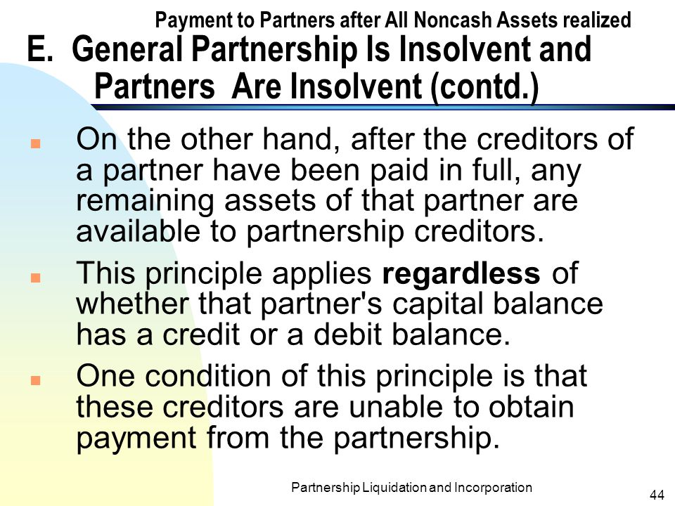 Partnership Liquidation and Incorporation 43 Payment to Partners after All Noncash Assets realized E.