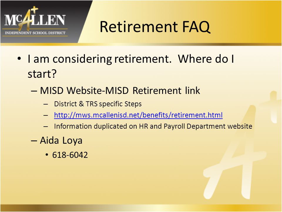 Retirement FAQ I am considering retirement. Where do I start.