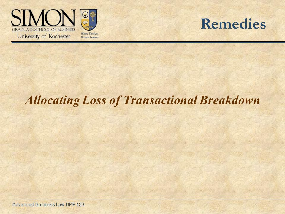 Advanced Business Law BPP 433 Allocating Loss of Transactional Breakdown Remedies