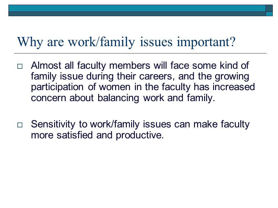 Why are work/family issues important.