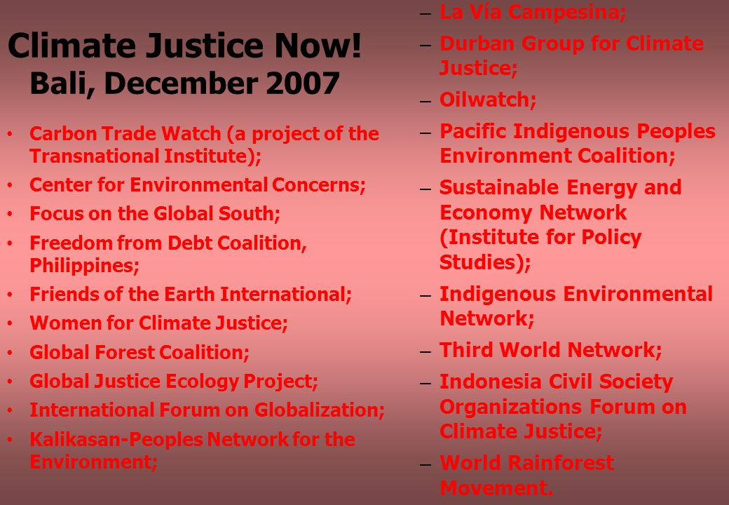 Climate Justice Now.