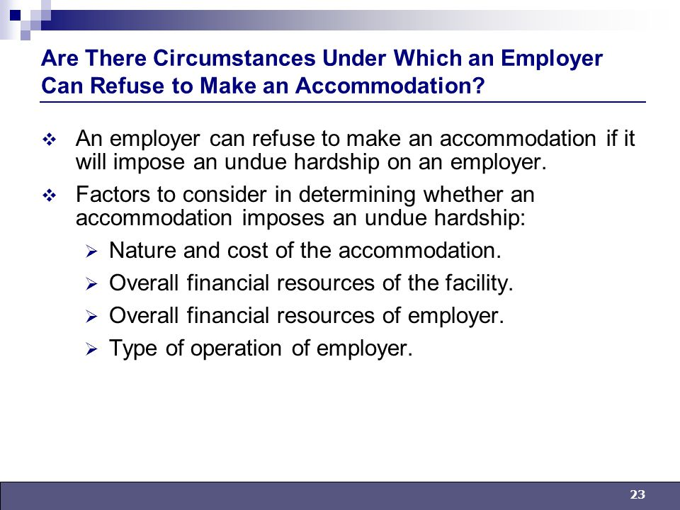 23 Are There Circumstances Under Which an Employer Can Refuse to Make an Accommodation.