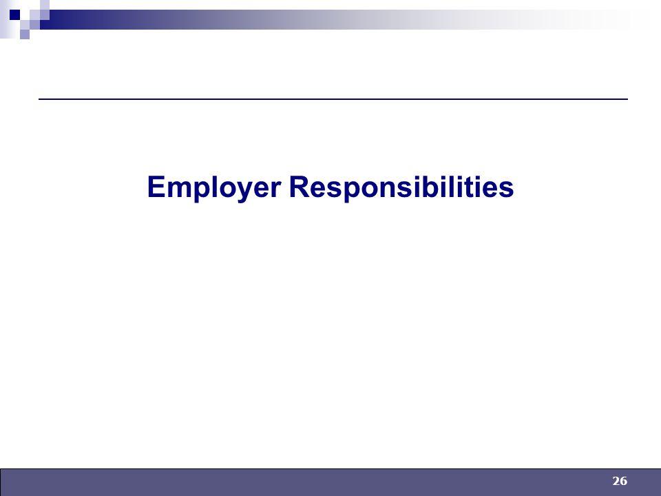 26 Employer Responsibilities