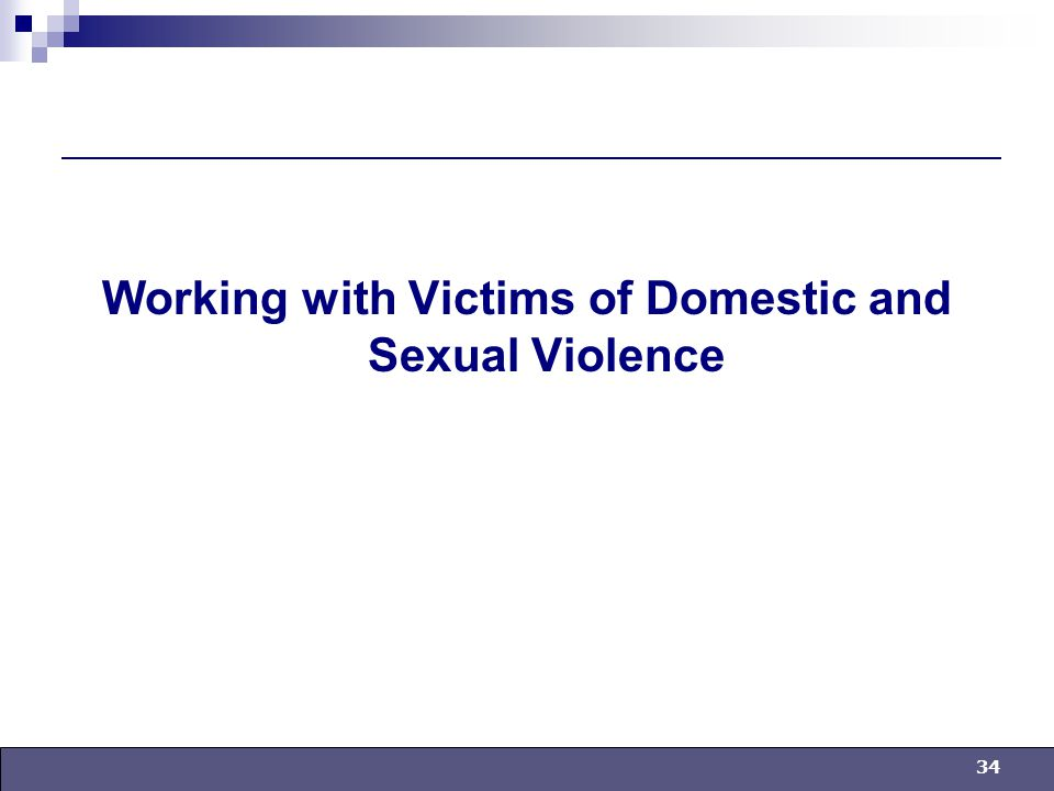 34 Working with Victims of Domestic and Sexual Violence