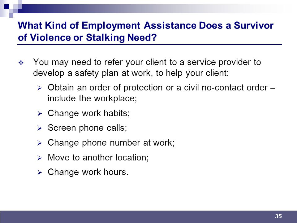 35 What Kind of Employment Assistance Does a Survivor of Violence or Stalking Need.