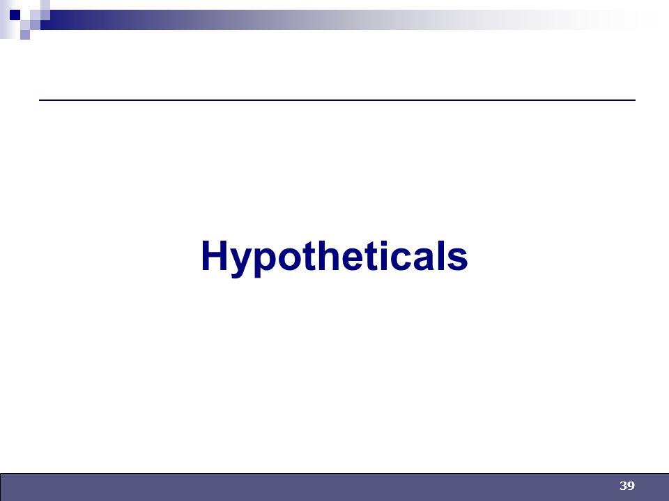 39 Hypotheticals