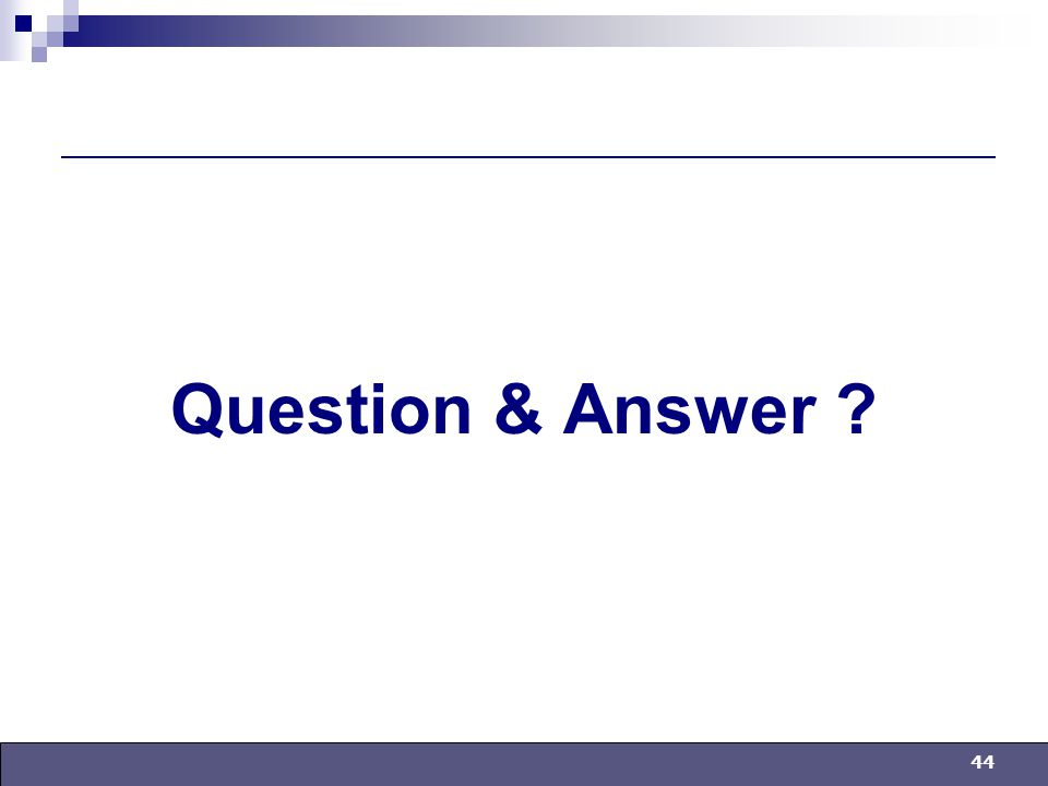 44 Question & Answer