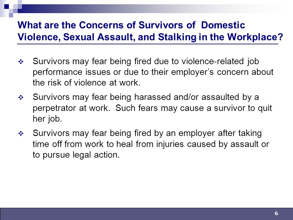 6 What are the Concerns of Survivors of Domestic Violence, Sexual Assault, and Stalking in the Workplace.