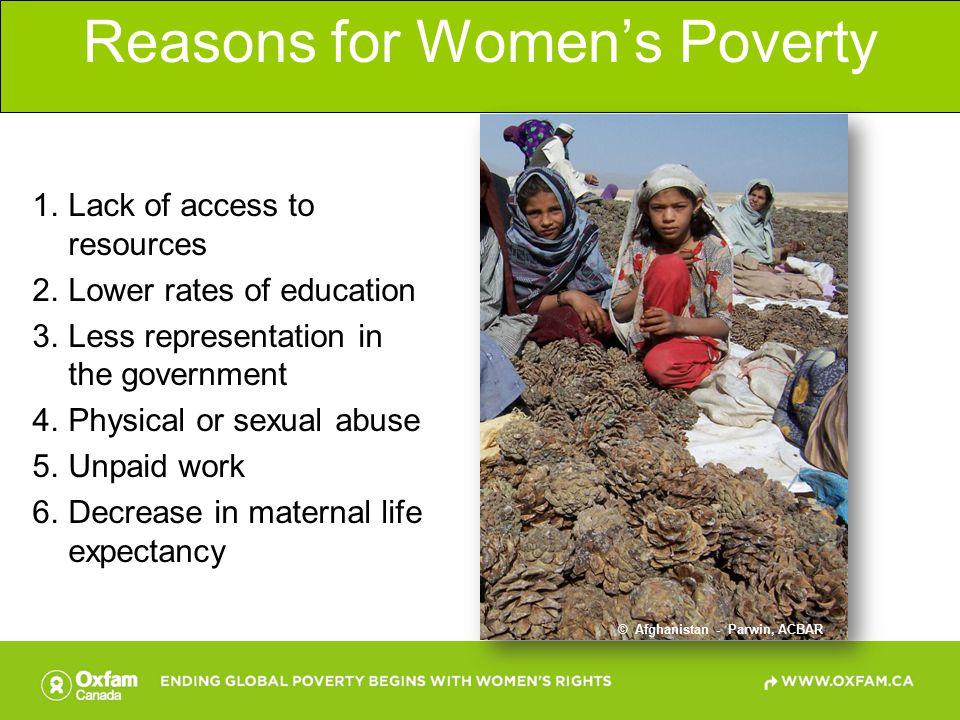 Lack of Resources © Oxfam photo, Pakistan- Thuri park IDP camp Women do 66 per cent of the world s work yet earn only 5 per cent of the world s income and own less than 1 per cent of the world s real property.