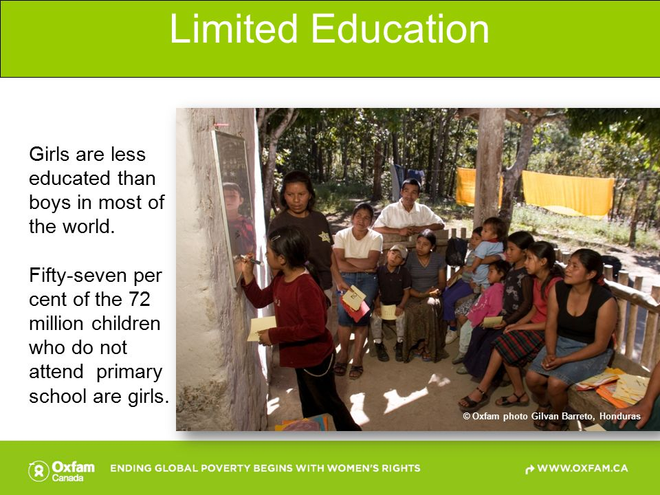 Limited Education Girls are less educated than boys in most of the world.