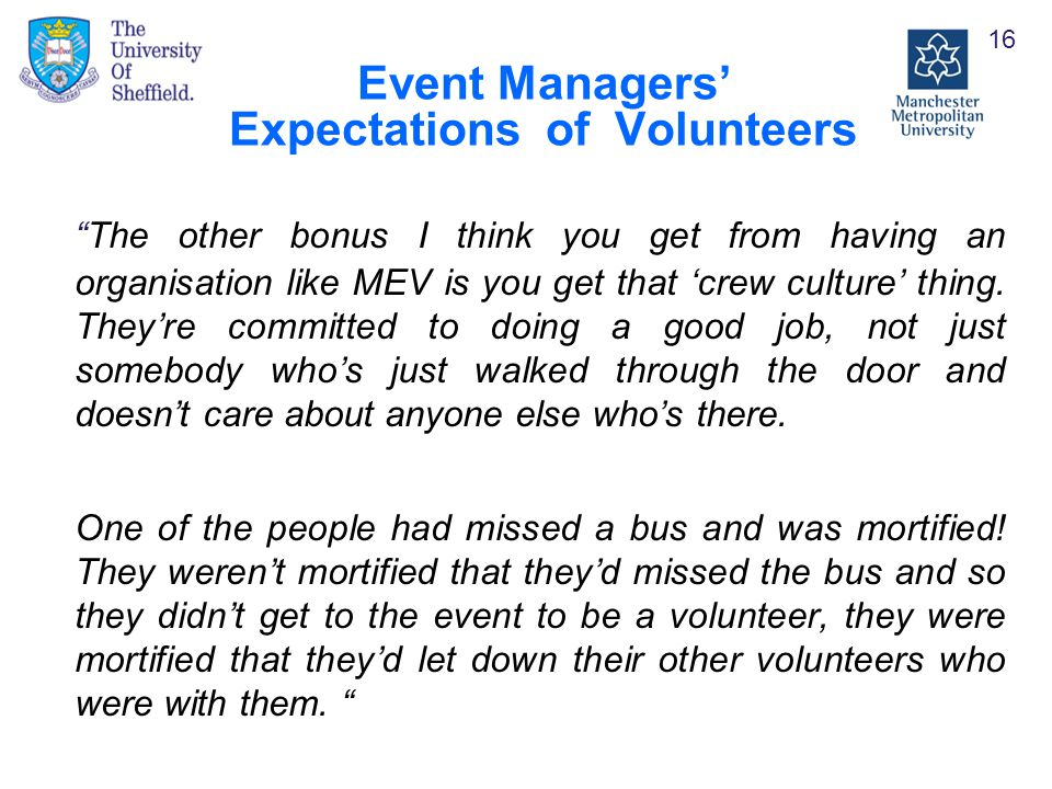 Event Managers' Expectations of Volunteers The other bonus I think you get from having an organisation like MEV is you get that 'crew culture' thing.