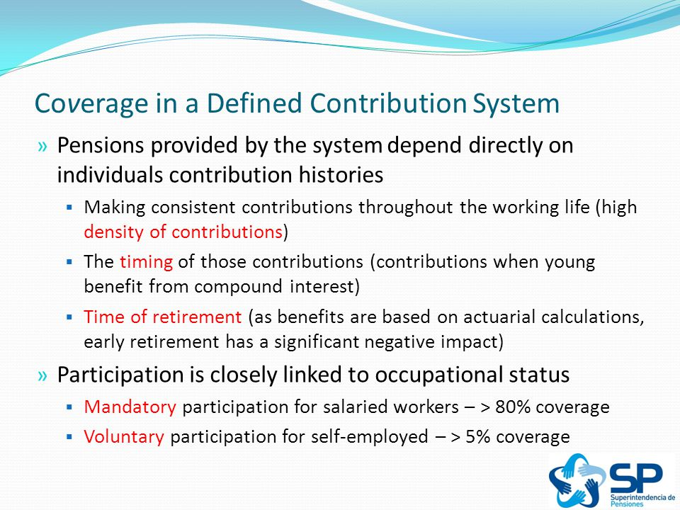Increase Coverage: Voluntary Pillar » Diagnosis:  Levels of voluntary savings seemed insufficient, especially among workers with medium and low earnings, for whom the system of tax exemptions did not represent a strong incentive » Reform:  Creation of collective voluntary pensions savings plans (APVC in spanish)  Matching contributions for low and middle income voluntary savings