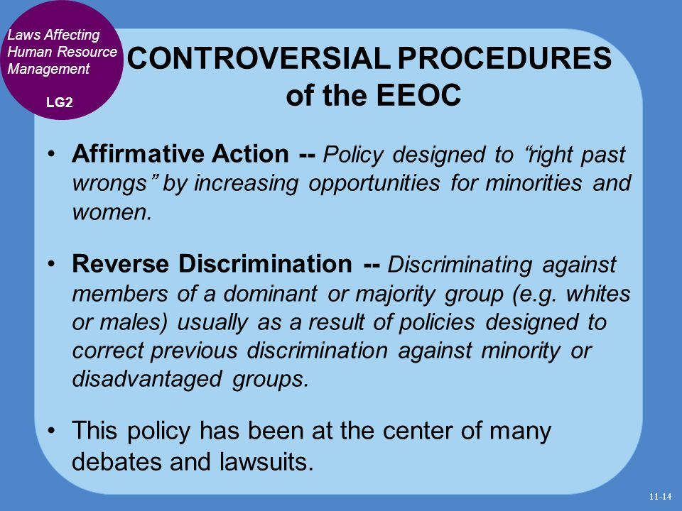 "CONTROVERSIAL PROCEDURES of the EEOC Affirmative Action -- Policy designed to ""right past wrongs"" by increasing opportunities for minorities and women"