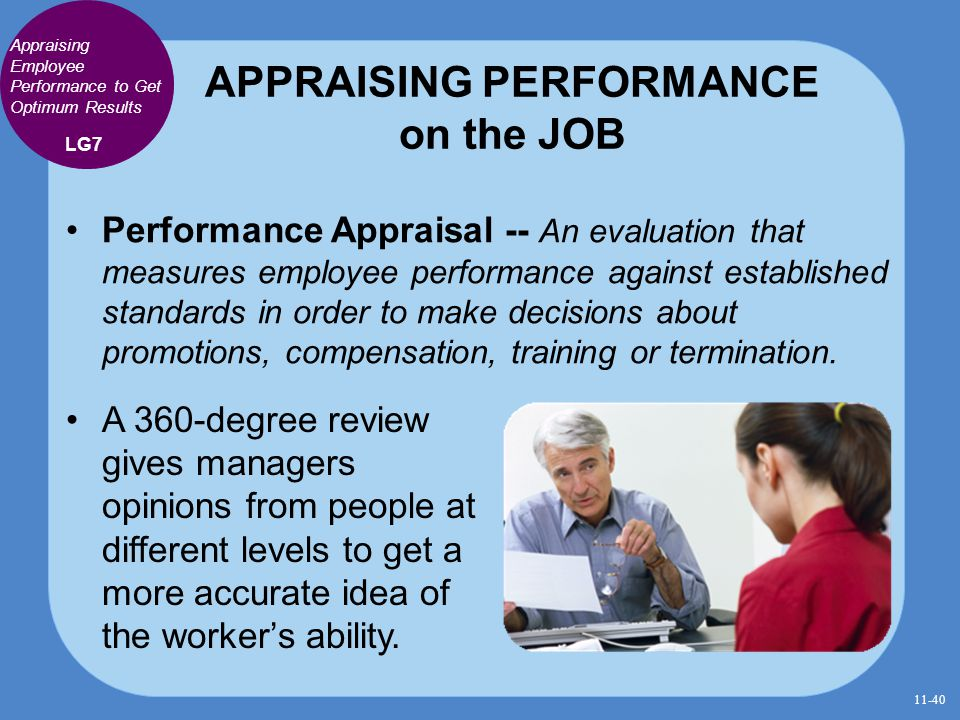 APPRAISING PERFORMANCE on the JOB Appraising Employee Performance to Get Optimum Results Performance Appraisal -- An evaluation that measures employee