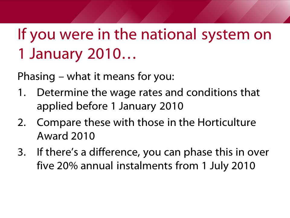If you were in the national system on 1 January 2010… Phasing – what it means for you: 1.