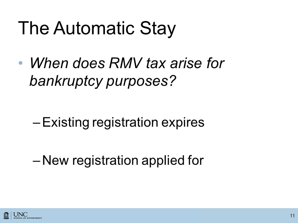 The Automatic Stay When does RMV tax arise for bankruptcy purposes.