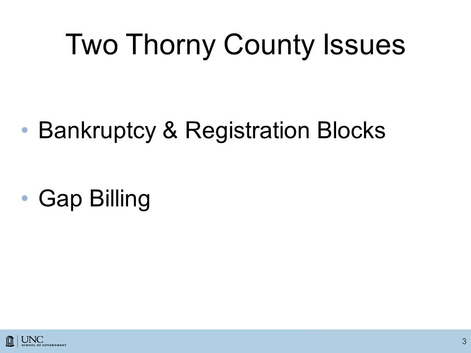 Two Thorny County Issues Bankruptcy & Registration Blocks Gap Billing 3
