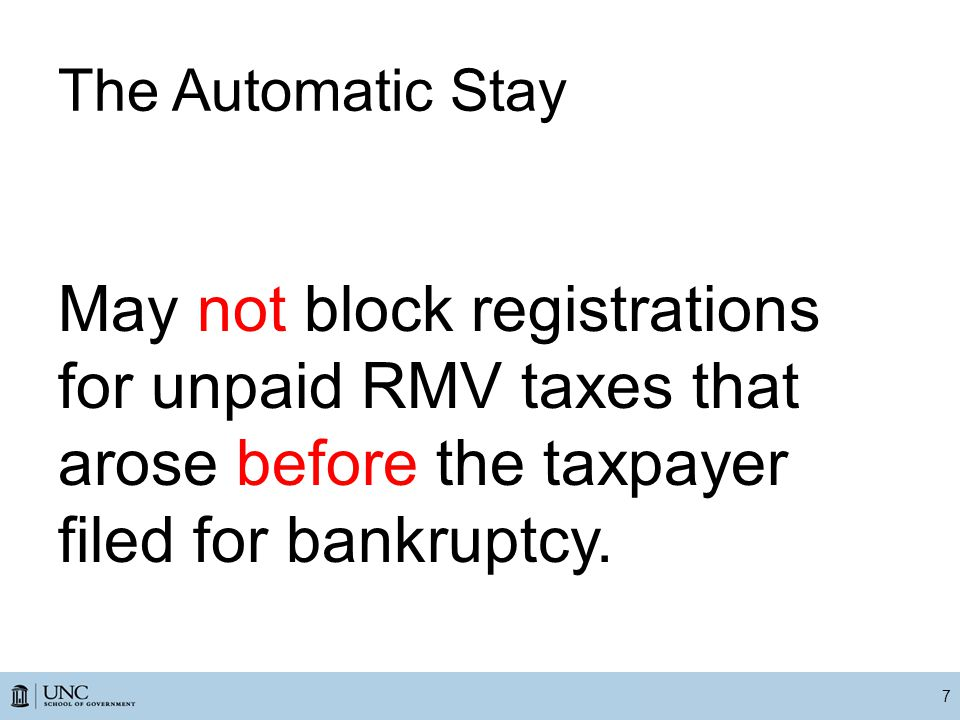The Automatic Stay May not block registrations for unpaid RMV taxes that arose before the taxpayer filed for bankruptcy.