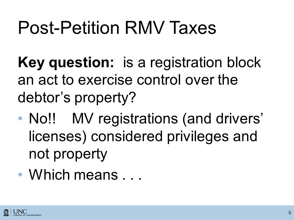 Post-Petition RMV Taxes Key question: is a registration block an act to exercise control over the debtor's property.