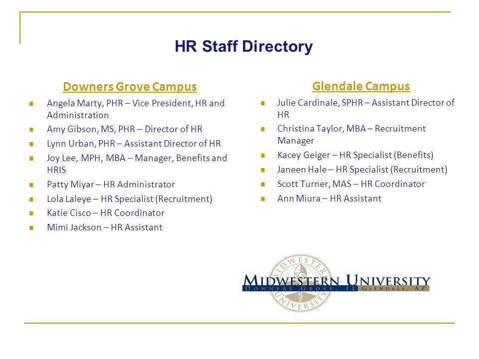 HR Staff Directory Glendale Campus Julie Cardinale, SPHR – Assistant Director of HR Christina Taylor, MBA – Recruitment Manager Kacey Geiger – HR Spec