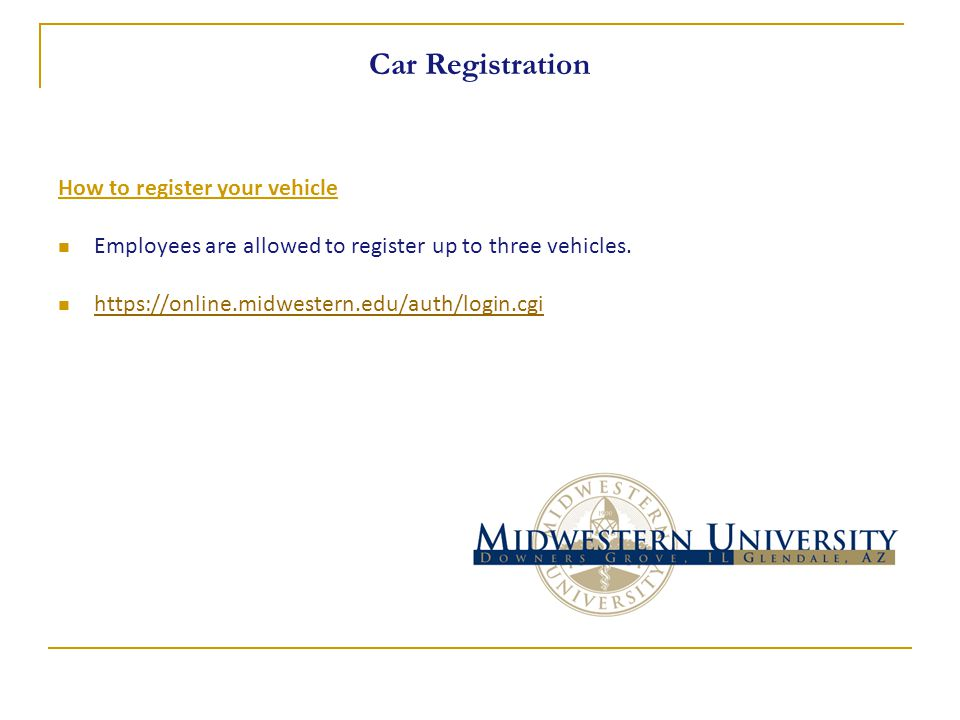 Car Registration How to register your vehicle Employees are allowed to register up to three vehicles.