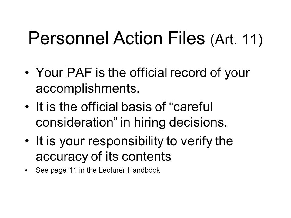 Personnel Action Files (Art. 11) Your PAF is the official record of your accomplishments.