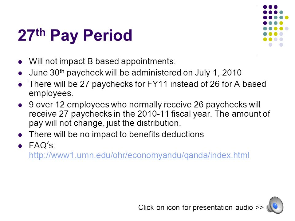 27 th Pay Period Will not impact B based appointments.