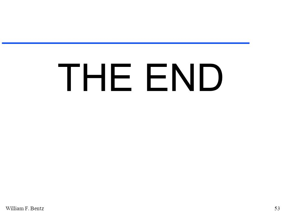 William F. Bentz53 THE END