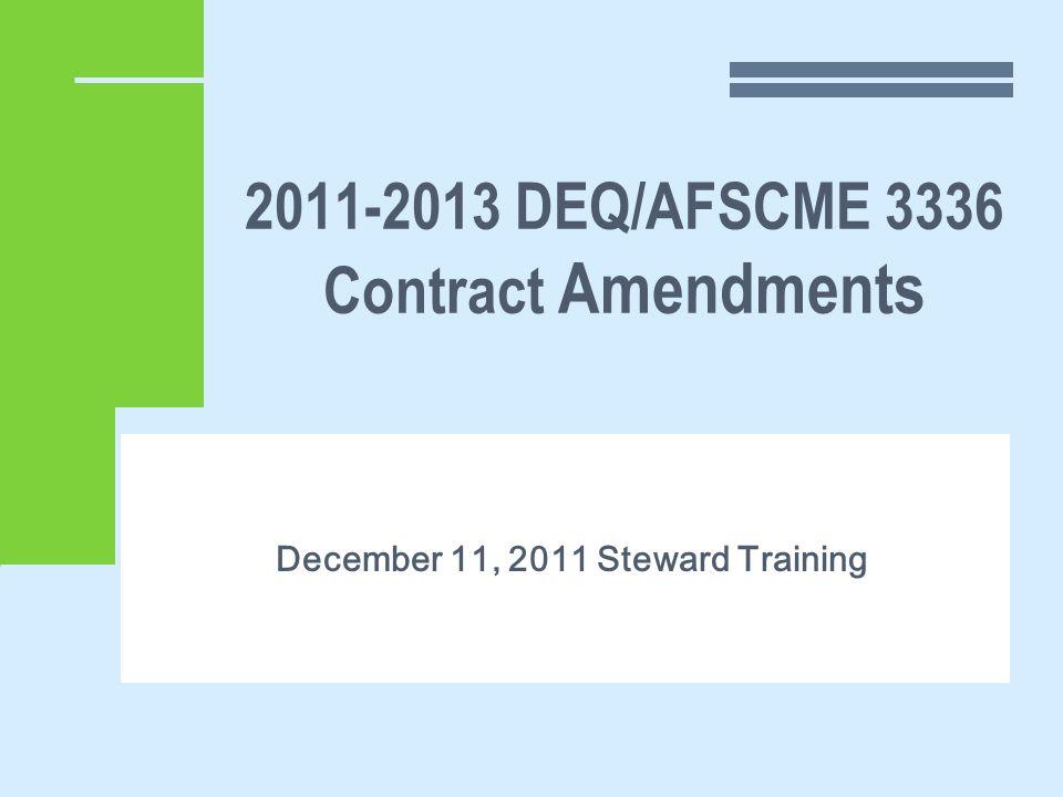 2011-2013 DEQ/AFSCME 3336 Contract Amendments December 11, 2011 Steward Training