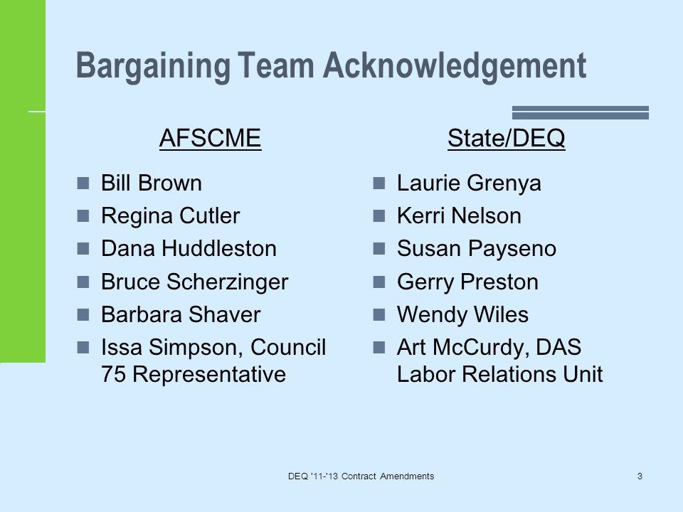 DEQ '11-'13 Contract Amendments3 Bargaining Team Acknowledgement AFSCME Bill Brown Regina Cutler Dana Huddleston Bruce Scherzinger Barbara Shaver Issa